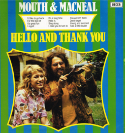 mouth and mcneal - hello and thank you