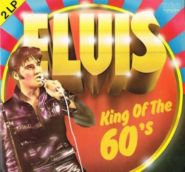 elvis - king of the 60 's