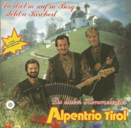 alpentrio tirol - da drob'n auf'm berg steht a kircherl & du liaber himmelvater
