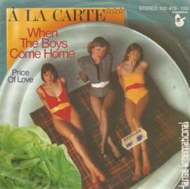 a la carte - when the boys come home & price of love