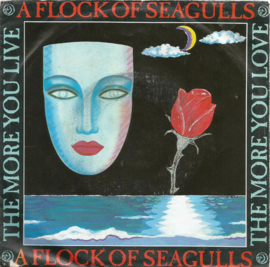 a flock of seagulls - the more you live the more you love