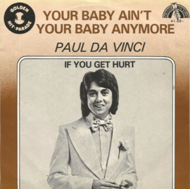 paul da vinci - your baby ain't your baby anymore & if you get