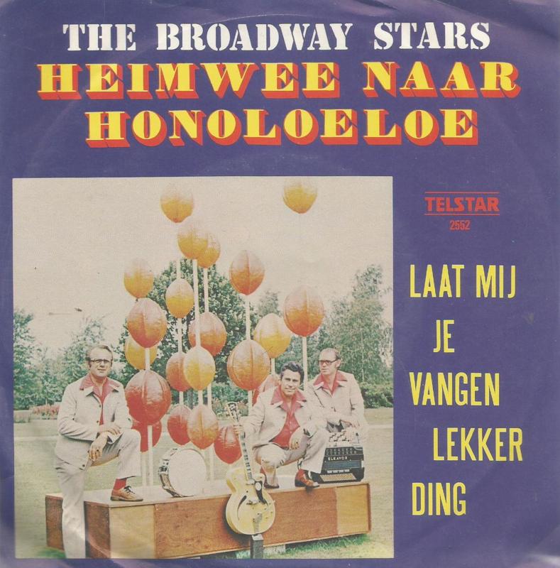 the broadway stars - heimwee naar honoloeloe & laat me je vangen lekker ding