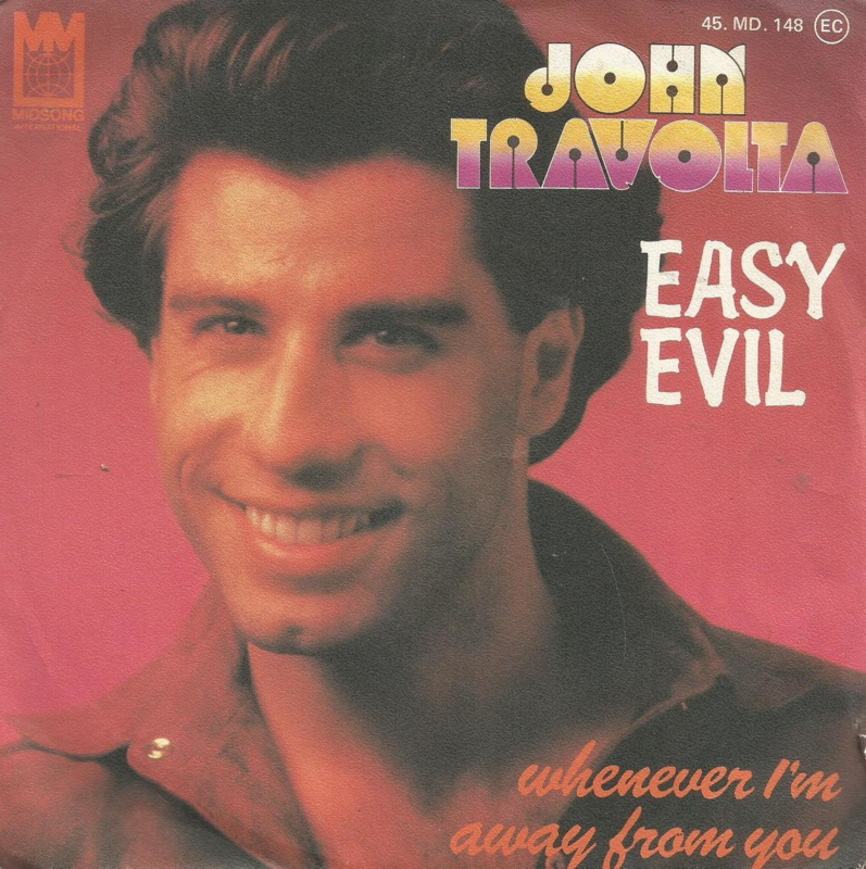 john travolta - easy evil & whenever i'm away from you