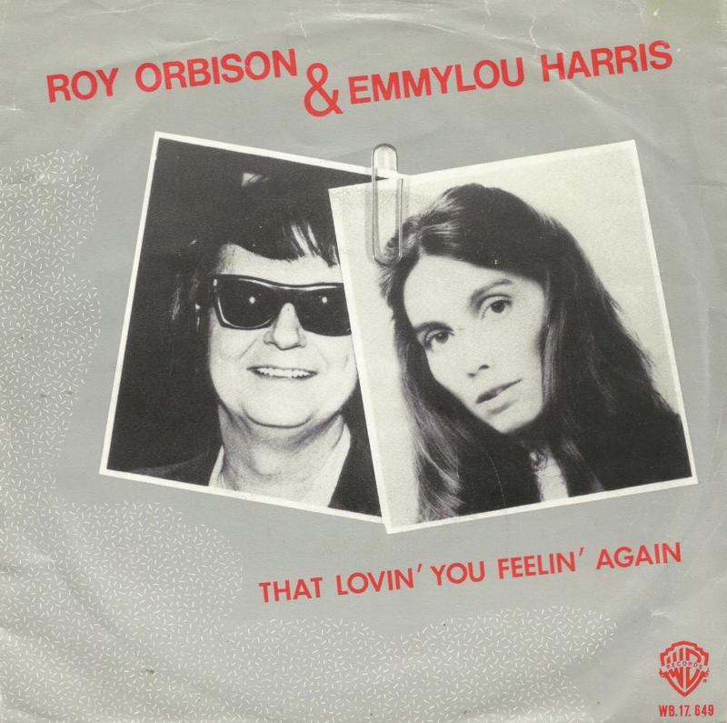 roy orbison & emmylou harris - that lovin you feelin again & lola
