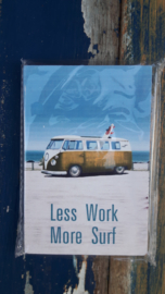 Less Work, More Surf