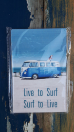 Live to Surf...
