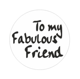 Kadosticker  To my fabulous friend