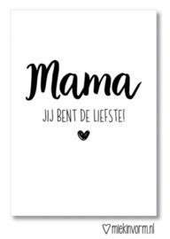 Ansichtkaart ' Mama, jij bent de liefste '