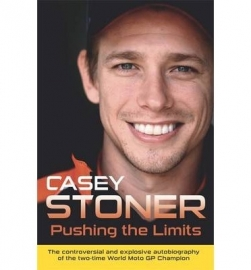 PUSHING  THE  LIMITS.    by  Casey Stoner  #27