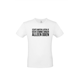 Luxe spreuken t-shirt - echte maten