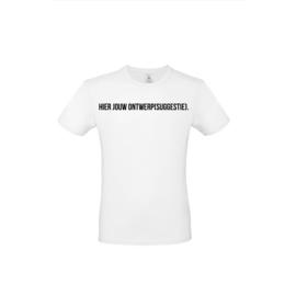 Luxe spreuken t-shirt - eigen spreuk/ontwerp