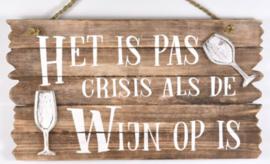 Het is pas crisis als de wijn op is