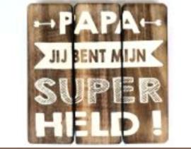 Papa jij bent mijn superheld !