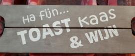 Tapasplank : Ha fijn .... Toast Kaas & Wijn (smal)