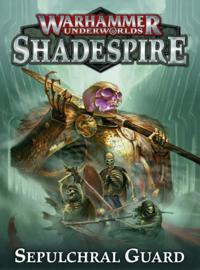 Warhammer Underworlds Sepulchral Guard