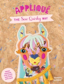 Patroonboek: 'Appliqué the Sew Quirky Way' by Mandy Murray