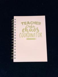 Notitieboekje A5 roze/ goud - teacher aka chaos coördinator