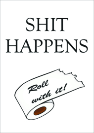 "Toilet poster ""Shit Happens"" zwart wit"