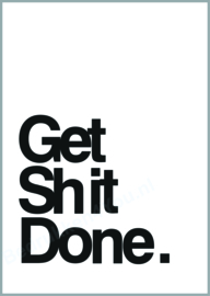 "Toilet poster ""Get Shit Done."" zwart wit"