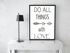 Toilet poster- Do all things with Love -  zwart wit