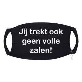 """Signs Mondkapje in zwart met tekst """"Jij trekt ook geen volle zalen!"""""""