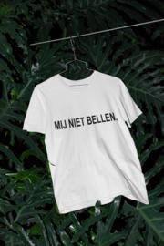 T-shirt met tekst MIJ NIET BELLEN.