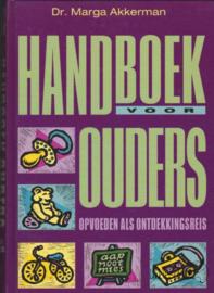 Nieuw Handboek voor ouders ( Dr. Marga Akkerman)