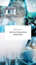 Missie: Snelle en betrouwbare diagnostiek
