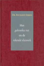 SIBBES, Richard - Het gekrookte riet en de rokende vlaswiek