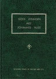 HUSS, Johannes - Gods leidingen met Johannes Huss
