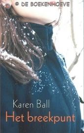 BALL, Karen - Het breekpunt