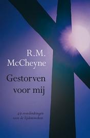 McCHEYNE, R.M. - Gestorven voor mij