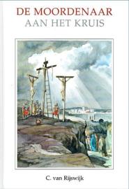 RIJSWIJK, C. van - De moordenaar aan het kruis