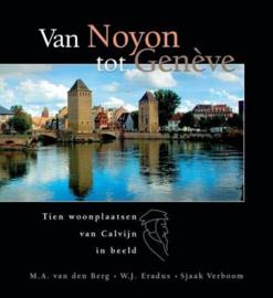 BERG, M.A. van de - Van Noyon tot Genève (incl. DVD)