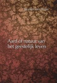 HOUTE, Jacobus van - Aard en natuur van het geestelijk leven