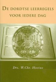 HOVIUS, W. Chr. - De Dordtse leerregels voor iedere dag
