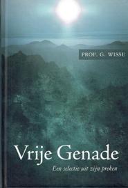WISSE, G. - Vrije genade