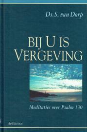 DORP, S. van - Bij U is vergeving