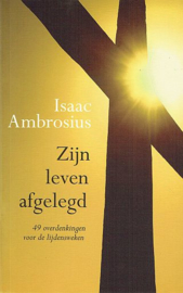 AMBROSIUS, I. - Zijn leven afgelegd