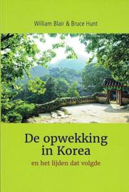 BLAIR, William & HUNT, Bruce - De opwekking in Korea en het lijden dat volgde