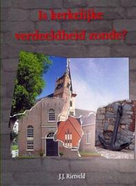 RIETVELD, J.J. - Is kerkelijke verdeeldheid zonde?