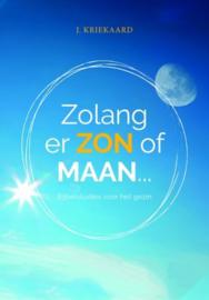 KRIEKAARD, J. - Zolang er zon of maan...