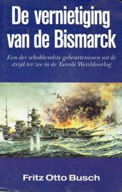 BUSCH, Fritz Otto - De vernietiging van de Bismarck