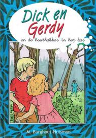 BURGHOUT-HUISMAN, M. - Dick en Gerdy en de houthakkers in het bos
