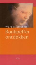 MILSTEIN, Werner - Bonhoeffer ontdekken