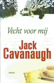 CAVANAUGH, Jack - Vecht voor mij