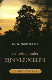 MONSTER, D. e.a. - Genezing onder Zijn vleugelen