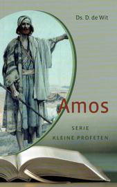 WIT, D. de - Kleine profeten - deel 3 - Amos