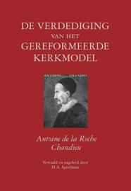 CHANDIEU, Antoine de la Roche - De verdediging van het gereformeerde kerkmodel